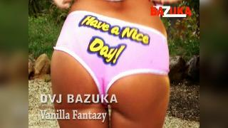 DVJ BAZUKA Vanilla Fantazy(Uncensored)