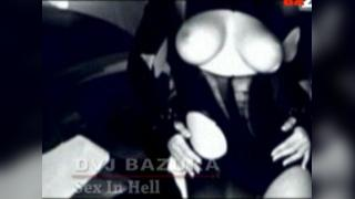 DVJ Bazuka Sex In Hell