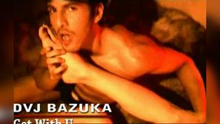 DVJ BAZUKA † Get With U